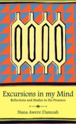 Excursions in my Mind by Nana Awere Damoah