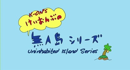 K-ON! Special 5 &quot;Unhabited Island Series&quot; 