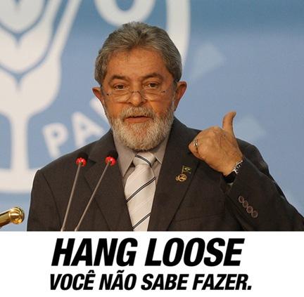 Lula nao sabe fazer hang loose