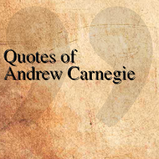 Quotes of Andrew Carnegie