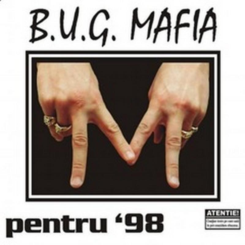 B.U.G. Mafia - Pentru 98 (1998)