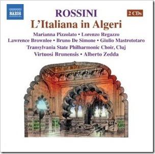 Rossini - L'ITALIANA IN ALGERI (Pizzolato, Brownlee, Regazzo - NAXOS 8.660284-85)