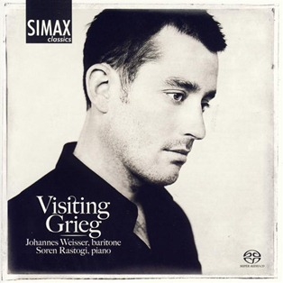 VISITING GRIEG - Songs by Edvard Grieg: Johannes Weisser, baritone; Søren Rastogi, piano [Simax PSC1310]