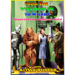 From The Wizard Of Oz To Wicked Trajectory Of American Myth Cover