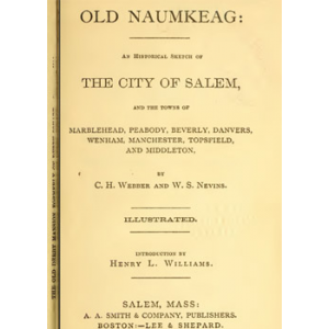 Old Naumkeag An Historical Sketch Of The City Of Salem Cover