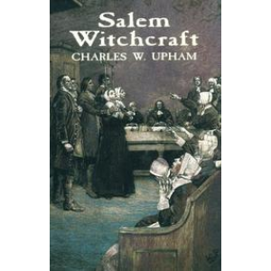 Salem Witchcraft With An Account Of Salem Village Cover