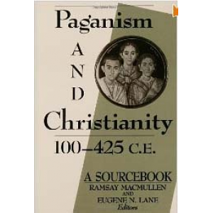 Paganism And Christianity From 100 To 425 Ce Cover