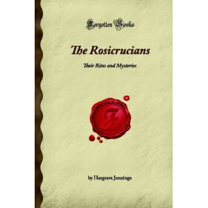 The Rosicrucians Their Rites And Mysteries Cover