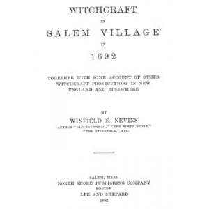 Witchcraft In Salem Village In 1692 Together With Some Account Of Other Witchcraft Prosecutions Cover