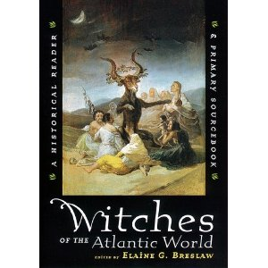 Witches Of The Atlantic World An Historical Reader And Primary Sourcebook Cover