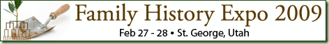 Click for more information on the 2009 St. George Family History Expo