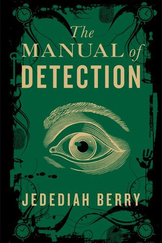 Mack Captures Crime: Review: The Manual of Detection, Jededian Berry