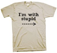 'I'm with stupid' shirt