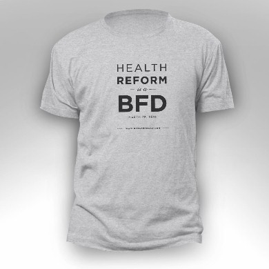 T-shirt slogan-'Healthcare Reform is a BFD'