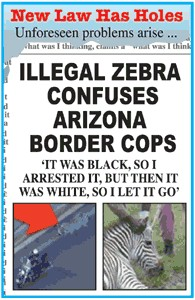Illegal Zebra Confuses Arizona Cops -- 'It was black so I arrested it. But then it was white, so I let it go.'