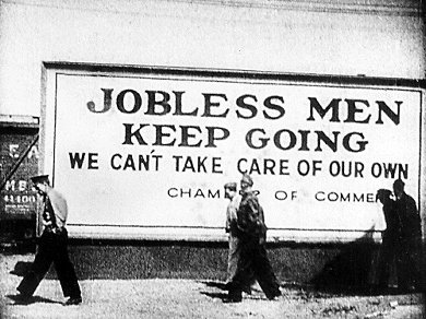 Depression era billboard - 'Jobless men keep going, we can't take care of our own'