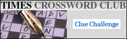 Times Crossword Club Clue Challenge