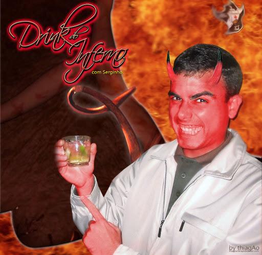 Serginho um Drink no Inferno