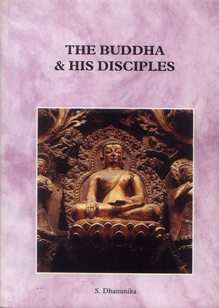 The Buddha & his disciples - S. Dhammika