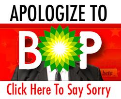 Apologize to BP. apologizetobp.com