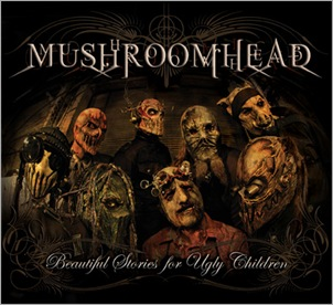 Mushroomhead Beautiful_Stories_For_Ugly_Children