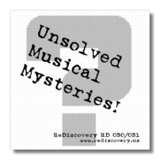 [Unsolved Musical Mysteries]