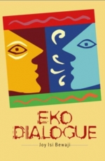Eko Dialogue by Joy Isi Bewaji