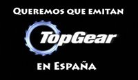 Queremos que emitan Top Gear en Espaa