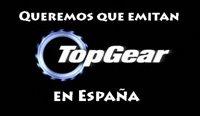 Queremos que emitan Top Gear en España