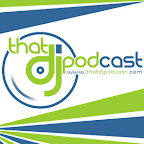 Podcast – That DJ Podcast