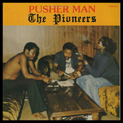 Pusher Man - The Pioneers