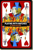 PlayingWithMatches180