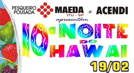 10ª Noite do Hawai do Maeda 2011