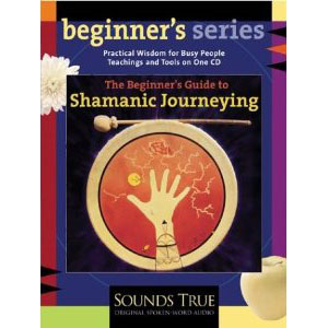 The Beginner Guide To Shamanic Journeying Cover