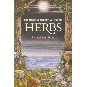 The Magical And Ritual Use Of Herbs Cover