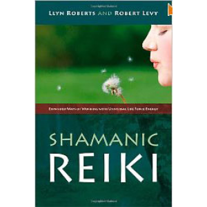 Shamanic Reiki Expanded Ways Of Working With Universal Life Force Energy Cover