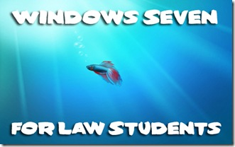 Windows 7 for Law Students 2