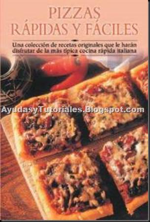 Pizzas Rapidas y Faciles - AyudasyTutoriales