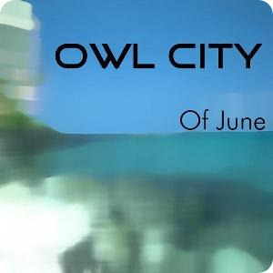 Owl City - Adam Young 00-owl_city-of_june-%28ep%29-2007-%28cover%29_thumb%5B6%5D