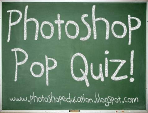 Photoshop Pop Quiz