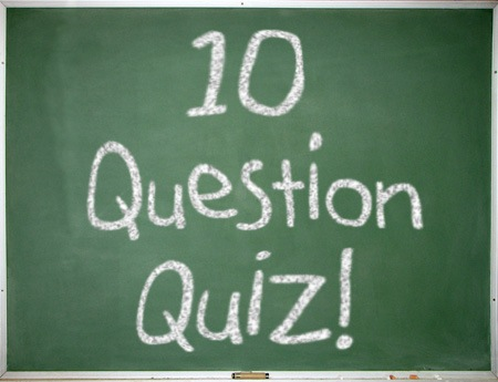 10 Question Quiz!