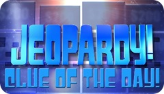 Jeopardy Logo/Clue of the Day