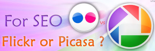 SEO: Flickr vs Picasa web album which one is more seo friendly for wordpress and blogger blogs