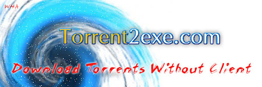 Torrent2exe download torrents files without bit torrent client and convert into standalone exe file image free software download movies ocean music games share BitLet