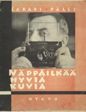 Sakari Pälsi: Näppäilkää hyviä kuvia: Käsivaraisen pikavalaokuvauksen opas. Otava. 1930.
