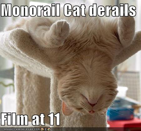 Monorail Cat derails Film at 11