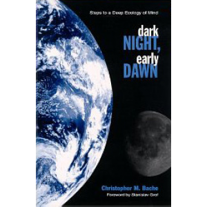 Dark Night Early Dawn Steps To A Deep Ecology Of Mind Cover