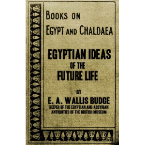 Egyptian Ideas Of The Future Life Cover