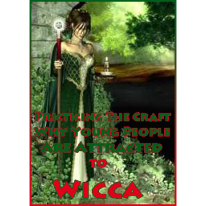Pricticing The Craft Why Young People Are Attracted To Wicca Cover