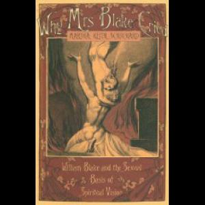 Why Mrs Blake Cried Swedenborg Blake And The Sexual Basis Of Spiritual Vision Cover